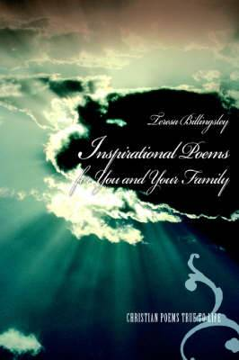 Inspirational Poems for You and Your Family: Christian Poems True to Life