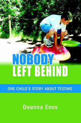 Nobody Left Behind: One Child's Story about Testing