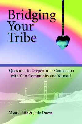 Bridging Your Tribe: Questions to Deepen Your Connection with Your Community and Yourself