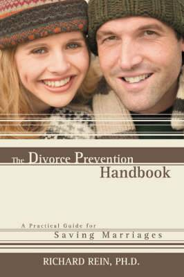 The Divorce Prevention Handbook: A Practical Guide for Saving Marriages