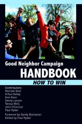 Good Neighbor Campaign Handbook: How to Win