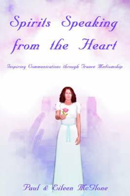 Spirits Speaking from the Heart: Inspiring Communications Through Trance Mediumship