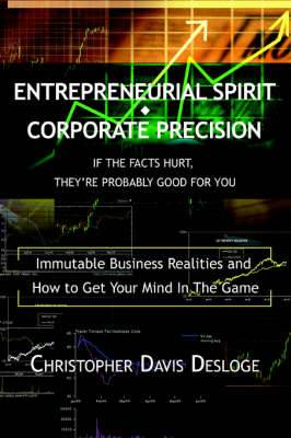 Entrepreneurial Spirit Corporate Precision: If the Facts Hurt, They're Probably Good for You