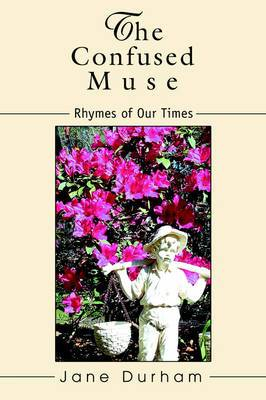 The Confused Muse: Rhymes of Our Times