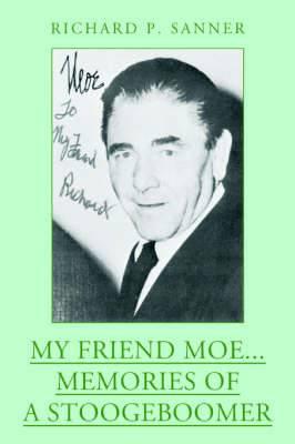 My Friend Moe...Memories of a Stoogeboomer