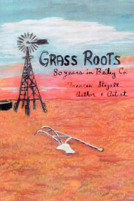 Grass Roots: 80 Years in Bailey Co.