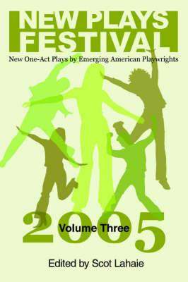 New Plays Festival, Volume Three: New One-Act Plays by Emerging American Playwrights
