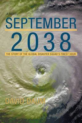 September 2038: The Story of the Global Disaster Squad's Finest Hour