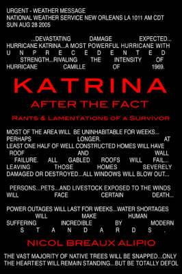 Katrina After the Fact: Rants & Lamentations of a Survivor