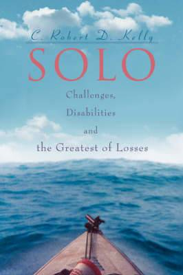Solo: Challenges, Disabilities and the Greatest of Losses