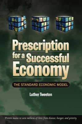 Prescription for a Successful Economy: The Standard Economic Model