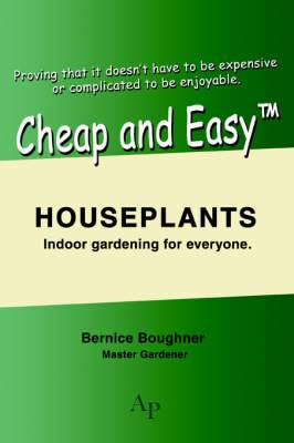 Cheap and Easytm Houseplants: Indoor Gardening for Everyone.