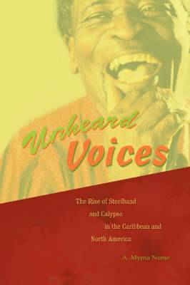 Unheard Voices: The Rise of Steelband and Calypso in the Caribbean and North America