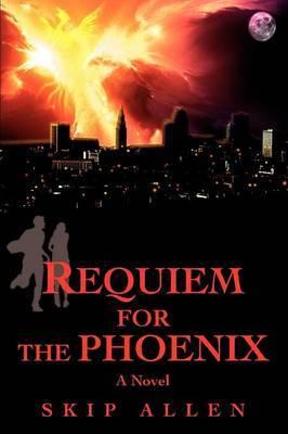 Requiem for the Phoenix