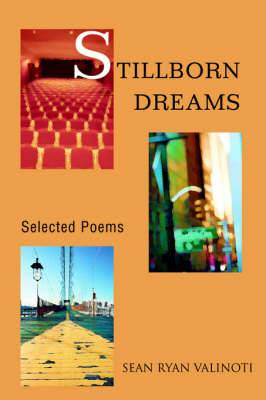 Stillborn Dreams: Selected Poems