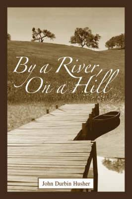 By a River, on a Hill