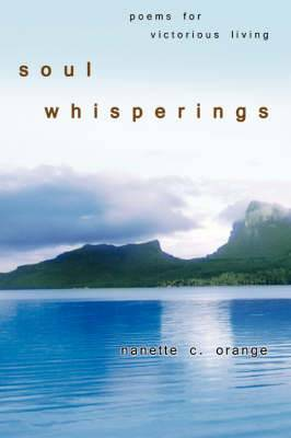 Soul Whisperings: Poems for Victorious Living