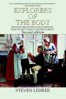 Explorers of the Body: Dramatic Breakthroughs in Medicine from Ancient Times to Modern Science