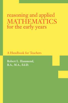 Reasoning and Applied Mathematics for the Early Years: A Handbook for Teachers