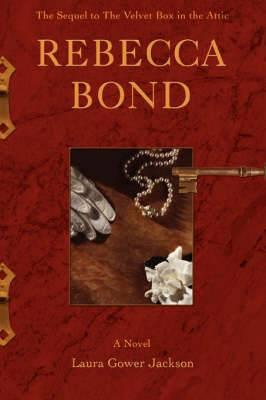 Rebecca Bond: The Sequel to the Velvet Box in the Attic