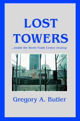 Lost Towers: ...Inside the World Trade Center Cleanup