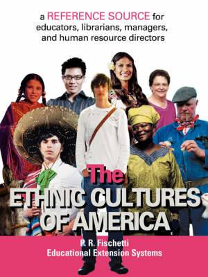 The Ethnic Cultures of America: A Reference Source for Educators, Librarians, Managers, and Human Resource Directors