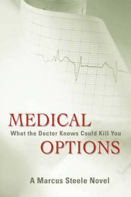 Medical Options: What the Doctor Knows Could Kill You