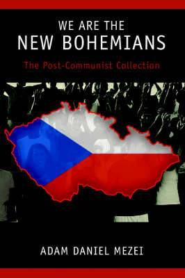 We Are the New Bohemians: The Post-Communist Collection
