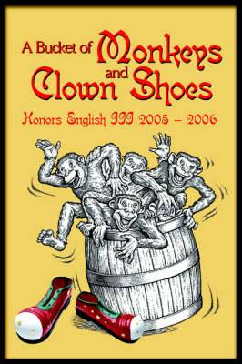 A Bucket of Monkeys and Clown Shoes