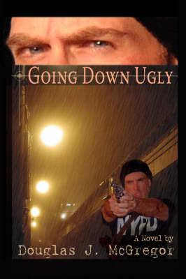 Going Down Ugly