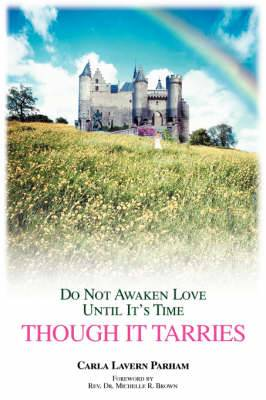 Though It Tarries: Do Not Awaken Love Until It's Time