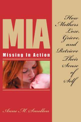 Missing in Action: How Mothers Lose, Grieve, and Retrieve Their Sense of Self