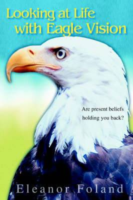 Looking at Life with Eagle Vision: Are Present Beliefs Holding You Back?