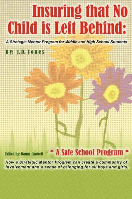 Insuring That No Child Is Left Behind: A Strategic Mentor Program for Middle and High School Students