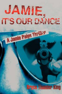 Jamie, It's Our Dance: A Jamie Paige Thriller