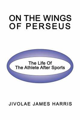On the Wings of Perseus: The Life of the Athlete After Sports