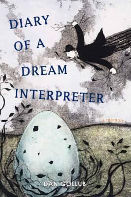 Diary of a Dream Interpreter: A Memoir