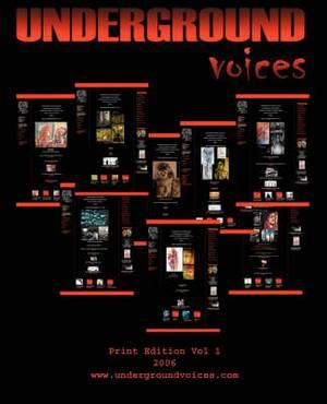 Underground Voices: Print Edition Vol 1 2006