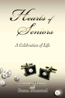 Hearts of Seniors: A Celebration of Life