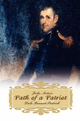 John Adair: Path of a Patriot