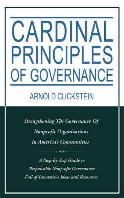 Cardinal Principles of Governance: Strengthening the Governance of Nonprofit Organizations in America's Communities