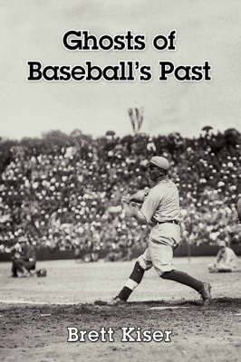 Ghosts of Baseball's Past