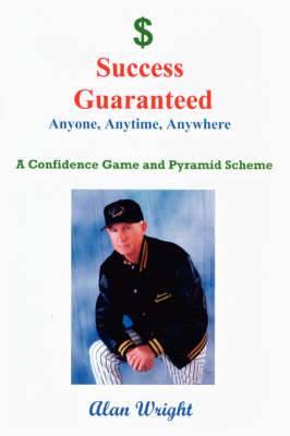Success Guaranteed: Anyone, Anytime, Anyplace