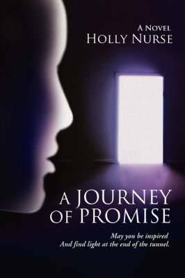 A Journey of Promise: May You Be Inspired and Find Light at the End of the Tunnel