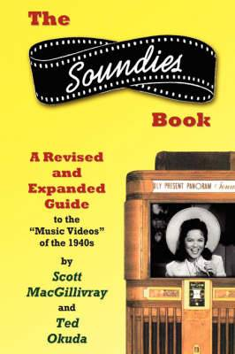 The Soundies Book: A Revised and Expanded Guide