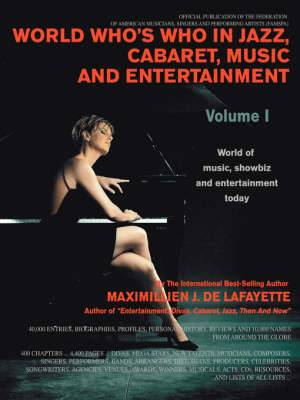 World Who's Who in Jazz, Cabaret, Music, and Entertainment: World of Music, Showbiz and Entertainment Today