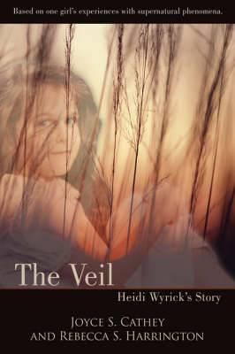 The Veil: Heidi Wyrick's Story
