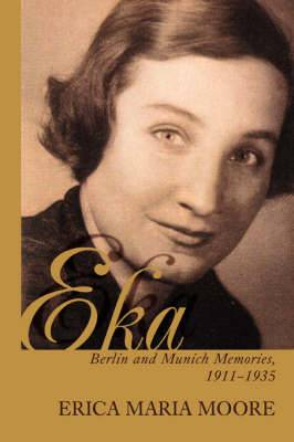 Eka: Berlin and Munich Memories 1911-1935