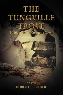 The Tungville Trove: Sudden Riches Corrupt a Town