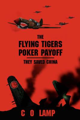 The Flying Tigers Poker Payoff: They Saved China